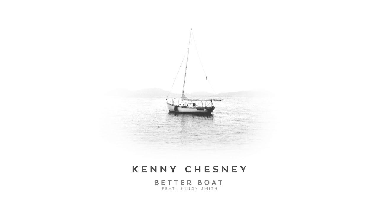 Kenny Chesney - Better Boat (feat  Mindy Smith) (Official Audio)