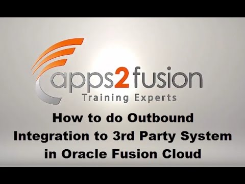 How to do Outbound Integration to 3rd Party System in Oracle Fusion Cloud