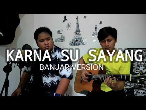 Karna su sayang - Near feat Dian sorowea cover Banjar version Tommy kaganangan