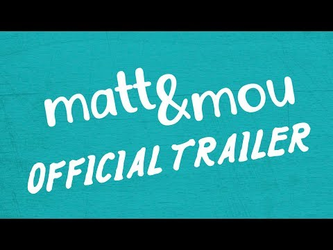 Matt & Mou - Official Trailer