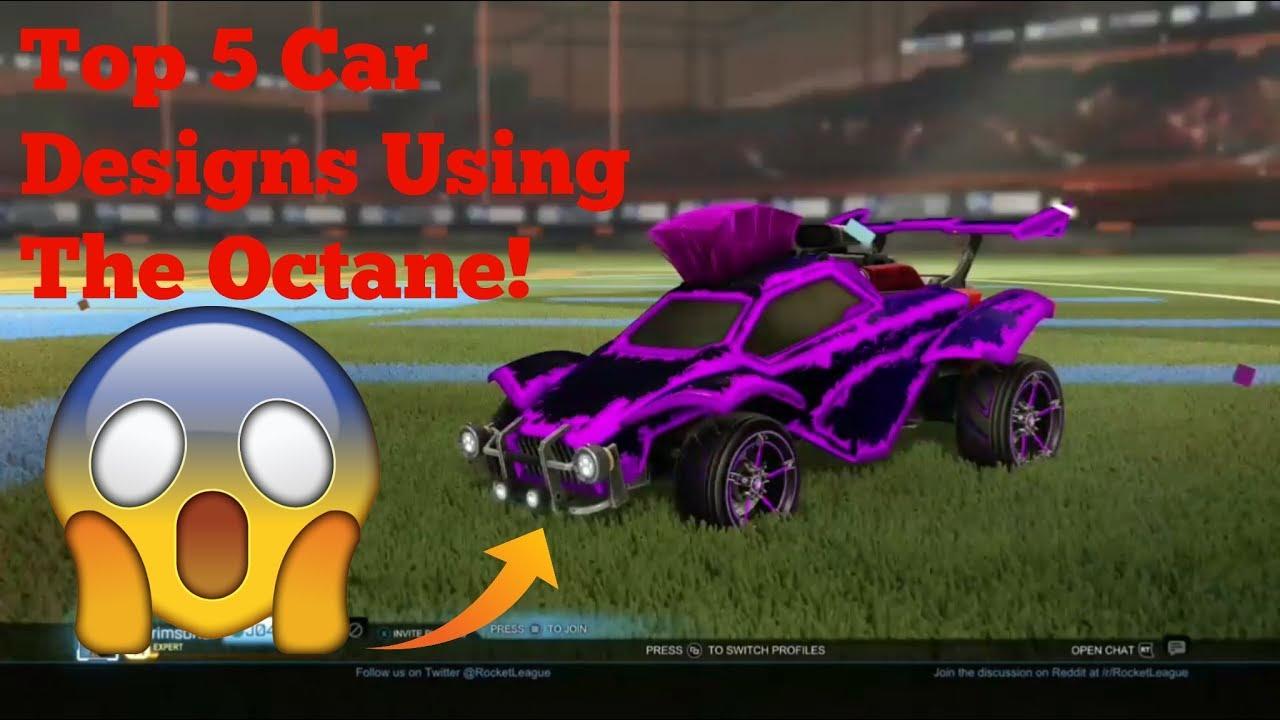 Top 5 Car Designs Using The Octane | Rocket League - YouTube