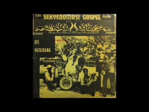 Sekyedomasi Gospel Band - Oye Ogyasrama (FULL ALBUM)