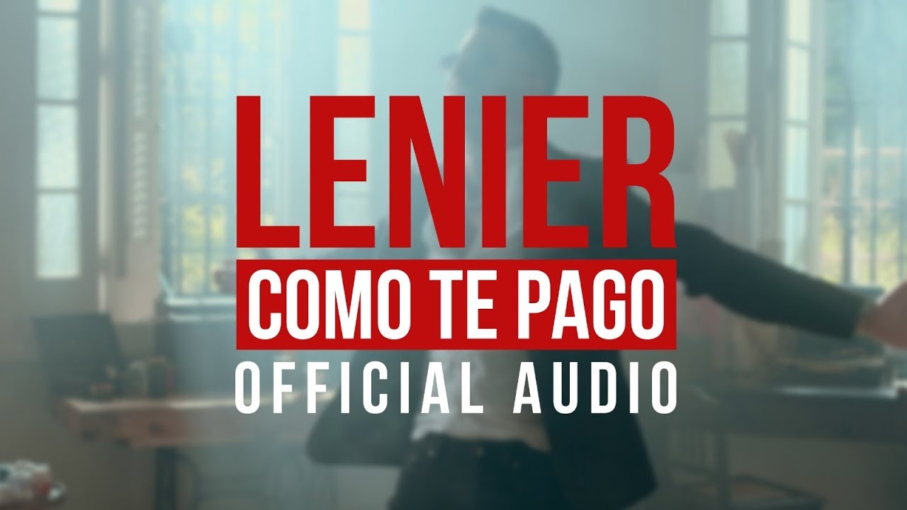 Lenier - Como Te Pago (Official Audio)