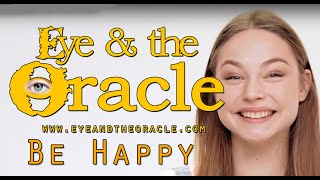 """""""Be Happy"""" from Eye and the Oracle"""