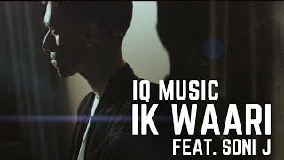 IQ MUSIC IK WAARI (FEAT. SONI J) (OFFICIAL MUSIC VIDEO) (2017)