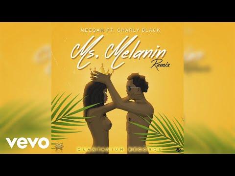 NeeQah - Ms. Melanin (Remix) ft. Charly Black