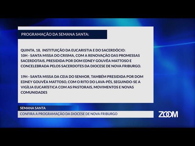 16-04-2019 - PROGRAMAÇÃO DA DIOCESE DE NOVA FRIBURGO PARA A SEMANA SANTA - ZOOM TV JORNAL