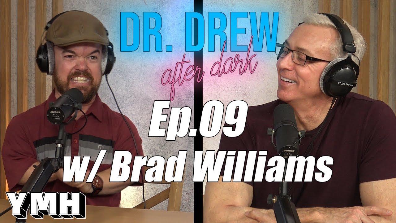 Dr  Drew After Dark w/ Brad Williams - Ep  09