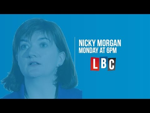 Education Secretary Nicky Morgan - Live On LBC