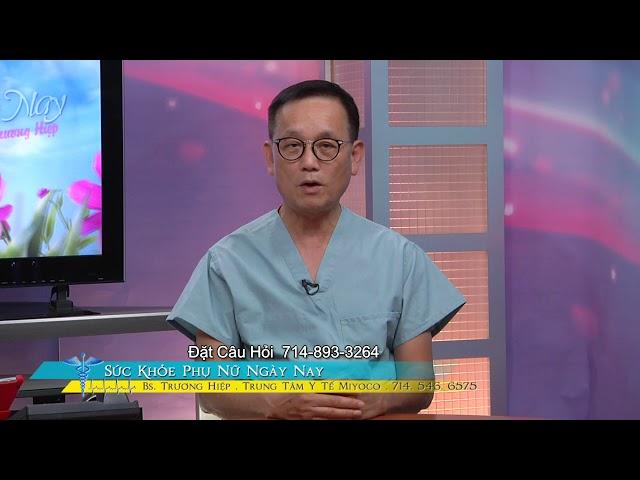 Sức Khỏe Phụ Nữ với BS Trương Hiệp Phần 1 Ung Thư Buồng Trứng