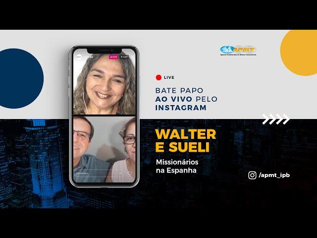 LIVE APMT com Walter e Sueli | Missionários na Espanha