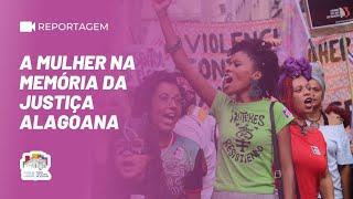 A mulher na memória da Justiça Alagoana