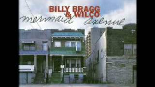 Way Over Yonder In The Minor Key - Billy Bragg & Wilco