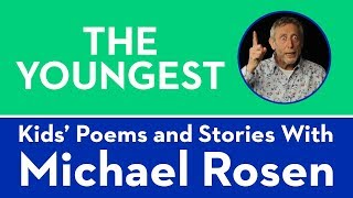 The Youngest - Kids Poems and Stories With Michael Rosen