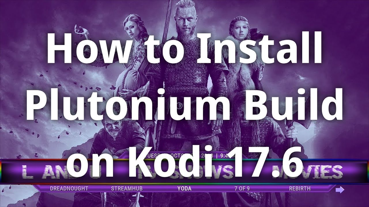 PLUTONIUM - BEST KODI BUILD JULY 2018- FIRESTICK INSTALL