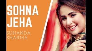 Sohna Jeha (Full Song) - Sunanda Sharma   Happy Raikoti   Desi Crew   New Punjabi songs 2018
