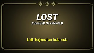 Lost - Avenged Sevenfold ( Lirik Terjemahan Indonesia )