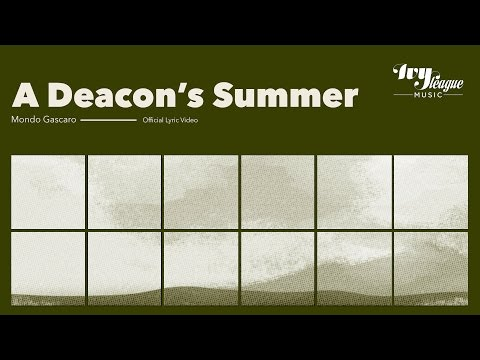 Mondo Gascaro - A Deacon's Summer (Official Lyric Video)