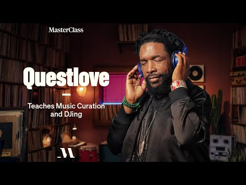 Questlove Teaches Music Curation and DJing | Official Trailer | MasterClass
