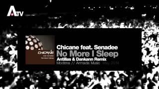 Chicane feat. Senadee - No More I Sleep (Antillas & Dankann Radio Edit)