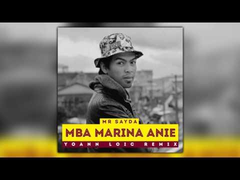 Mr Sayda - Mba Marina Anie (Yoann Loïc Remix)