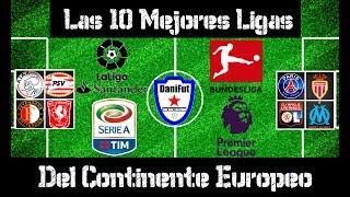 Top10 Las MEJORES LIGAS de FÚTBOL del CONTINENTE EUROPEO