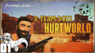 B-Team Does HURTWORLD!!!  Part 1 - 1080p HD PC Gameplay Walkthrough