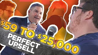 Perfect Upsell from $59 to $25,000 - Grant Cardone