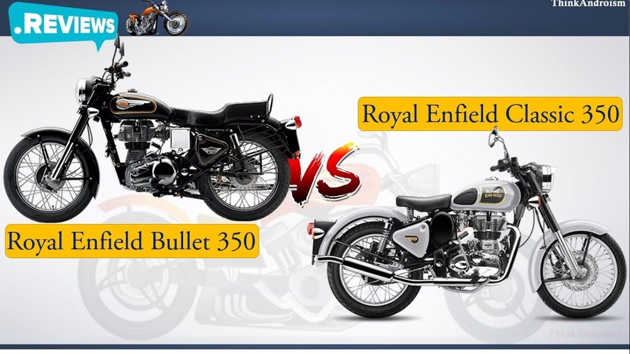 Royal Enfield Bullet 350 Vs Royal Enfield Classic 350 Comparison