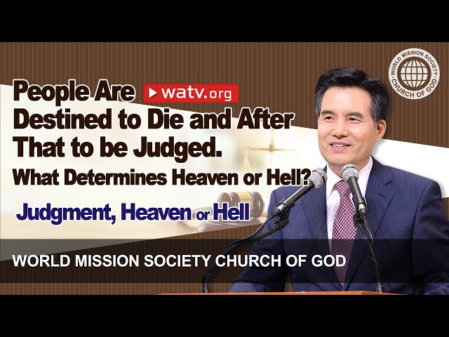 Judgment, Heaven or Hell [Wmscog, World Mission Society Church of God, Ahnsahnghong, God the Mother]