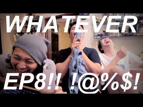 WHATEVER! EP.8! แก๊งมะยงชิด.. ชิด.. ชิด .. ชิทททททท