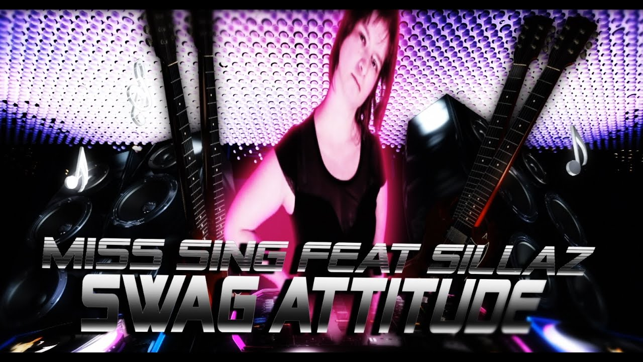 Miss Sing – Swag Attitude