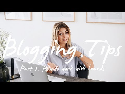 Blogging Tips Pt 3 | How To Work With Brands