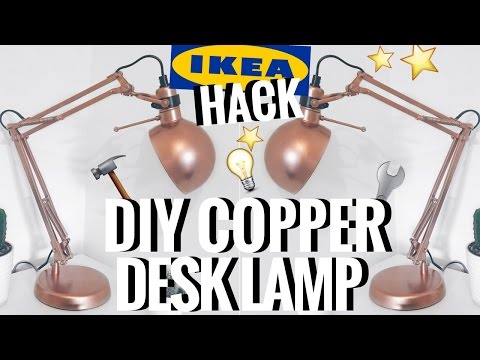 IKEA HACK   DIY COPPER / ROSE GOLD DESK LAMP   CIARA O'DOHERTY