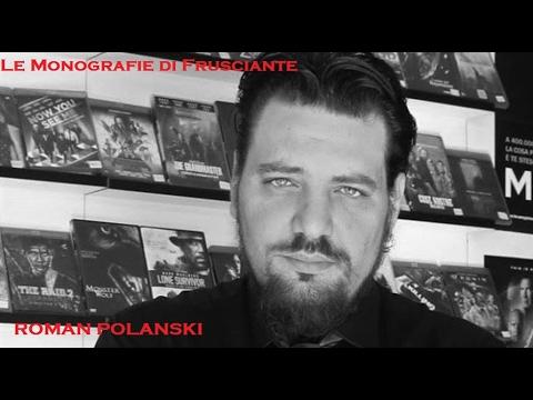 Le Monografie di Frusciante: Roman Polanski (Gennaio 2017)
