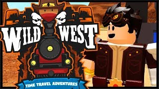 Roblox WILD WEST ADVENTURE! | Roblox Time Travel Adventures