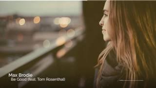 Video Max Brodie - Be Good (feat. Tom Rosenthal) download MP3, 3GP, MP4, WEBM, AVI, FLV April 2018