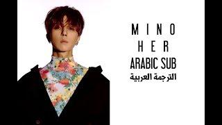 MINO(송민호) - 어울려요(Her) [Arabic Sub] الترجمة العربية