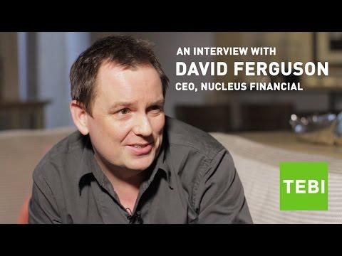 An interview with David Ferguson, CEO Nucleus Financial