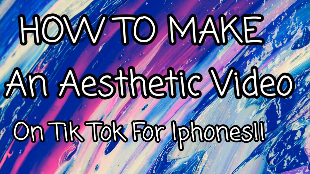 How To Make An Aesthetic Video On Tik Tok Only On Iphones Youtube