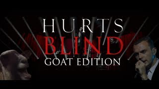 Hurts - Blind. Goat Edition