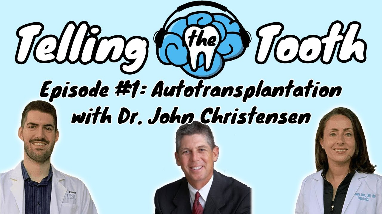 Telling the Tooth Episode #1: Autotransplantation with Dr. John Christensen