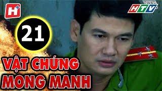 Vật Chứng Mong Manh – Tập 21 | Phim Hình Sự Việt Nam Hay Nhất 2017