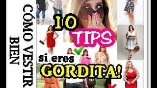 COMO VESTIR SI ERES GORDITA ¡10 TIPS para verte más guapa y estilizada!