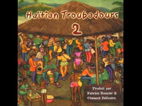 Haïtian Troubadours - Haïti chérie