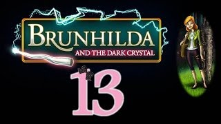 Brunhilda and the Dark Crystal - Ep13 - w/Wardfire