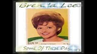 Brenda Lee - Some Of These Days