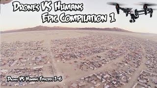Epic Compilation of Drones vs Humans Episodes 1 - 6