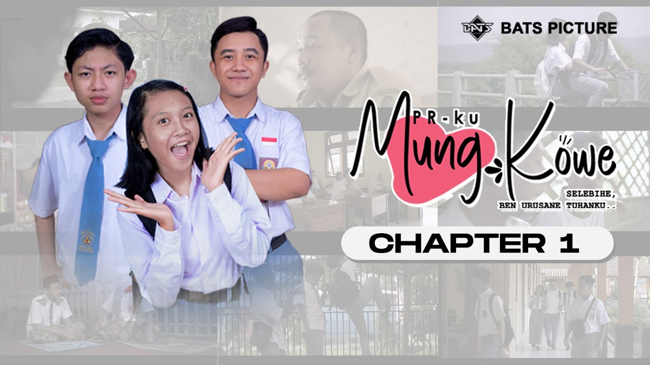 PR KU MUNG KOWE | FILM PENDEK - CHAPTER 1