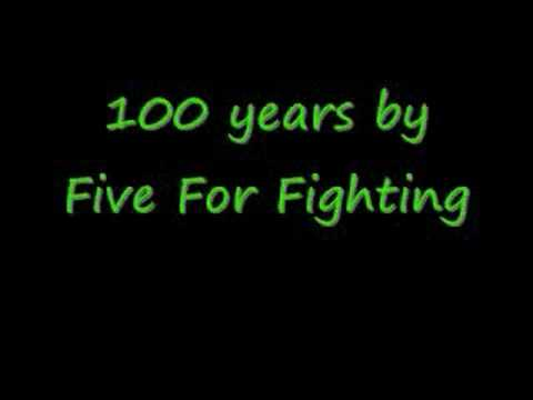 Five For Fighting - 100 years Lyrics | SongMeanings